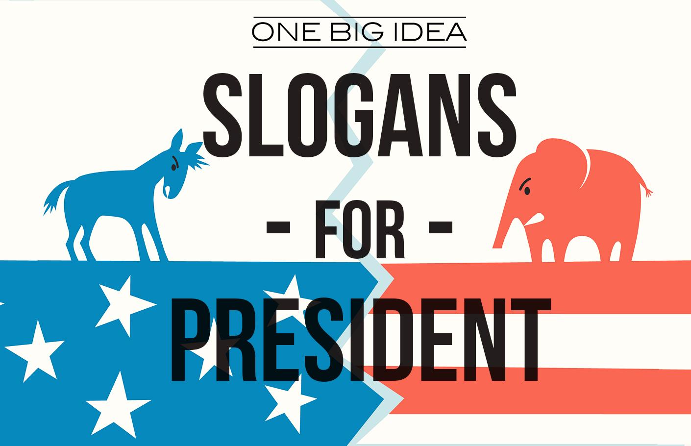 One Big Idea Slogans For President Real World Branding